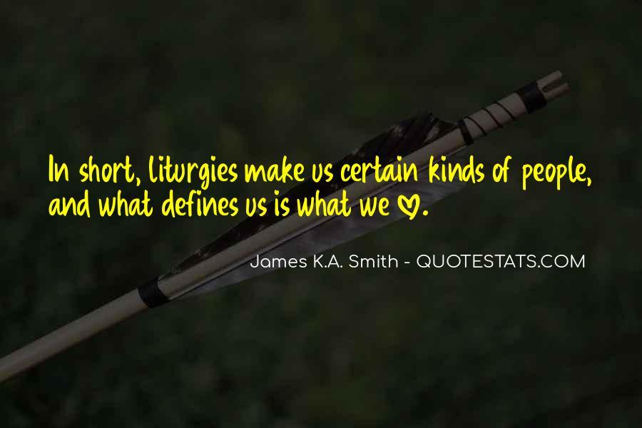 James K.A. Smith Quotes #1135095