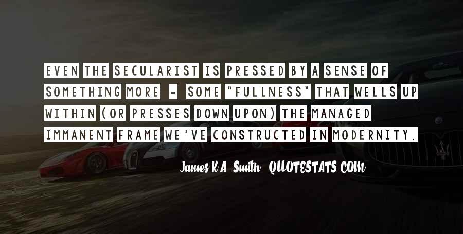 James K.A. Smith Quotes #1395686