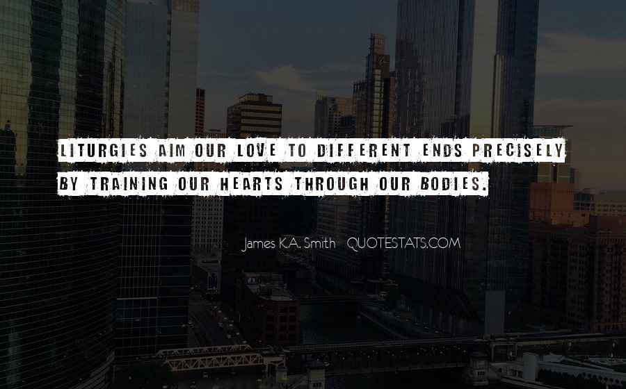 James K.A. Smith Quotes #312610