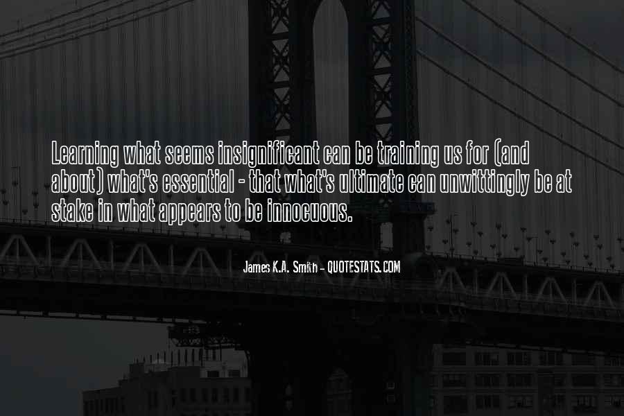 James K.A. Smith Quotes #535398