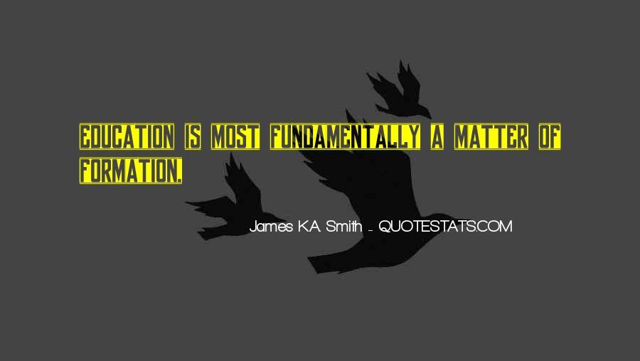 James K.A. Smith Quotes #724263