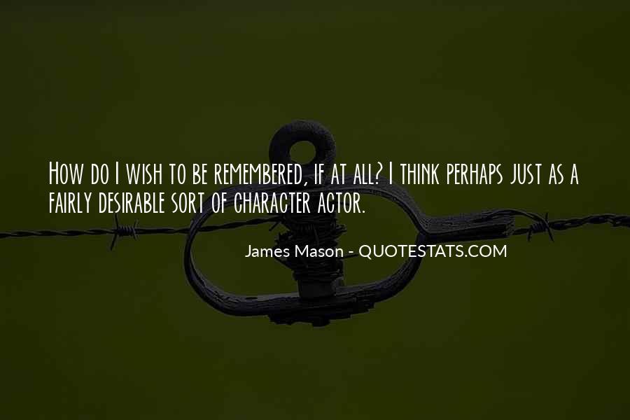 James Mason Quotes #237210