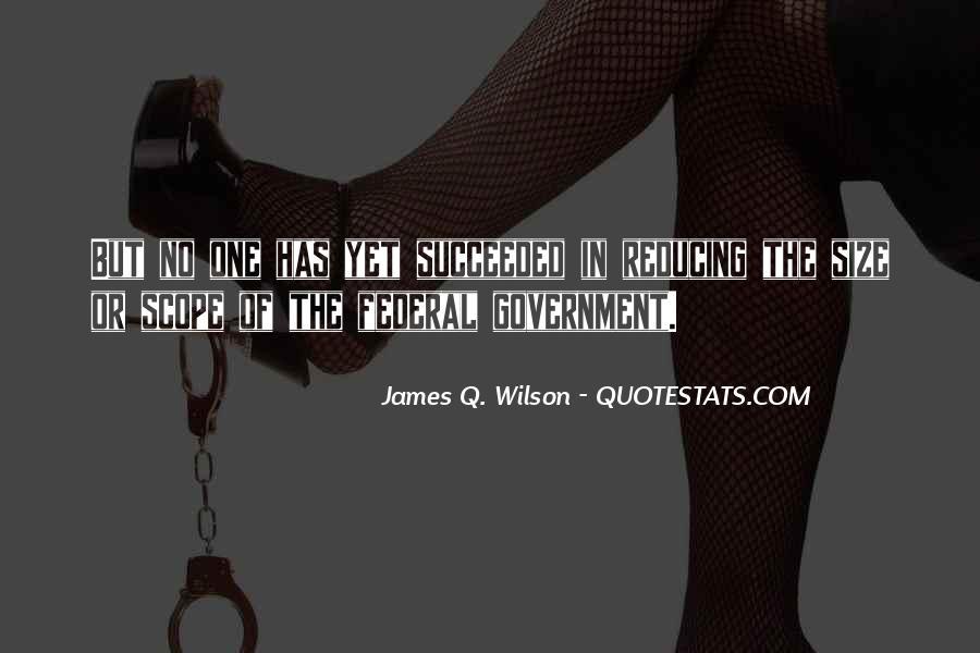 James Q. Wilson Quotes #1704980