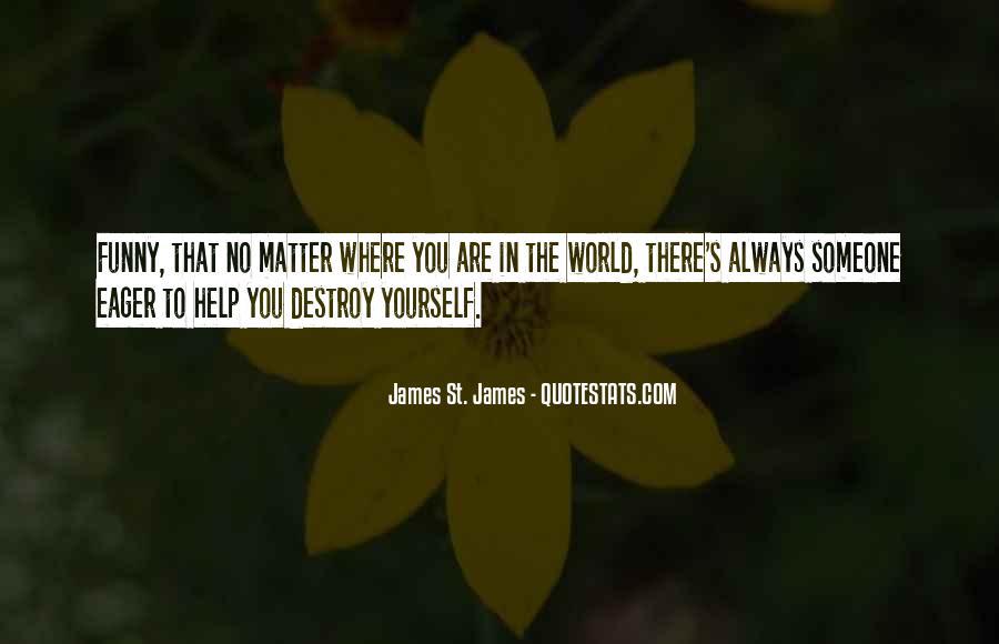 James St. James Quotes #1028490