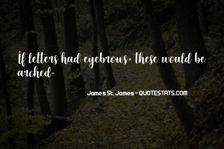 James St. James Quotes #629118