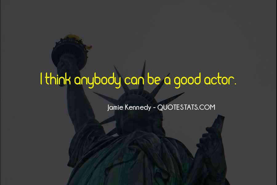 Jamie Kennedy Quotes #1238102