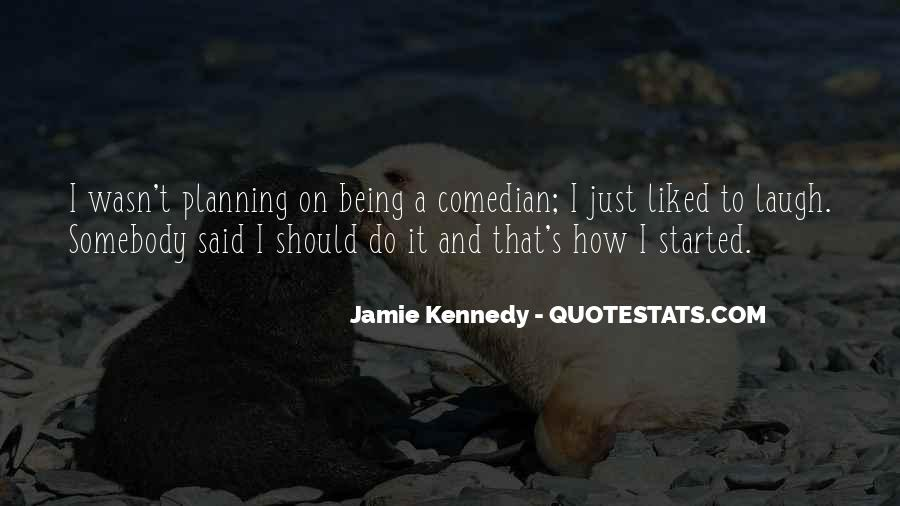 Jamie Kennedy Quotes #509497