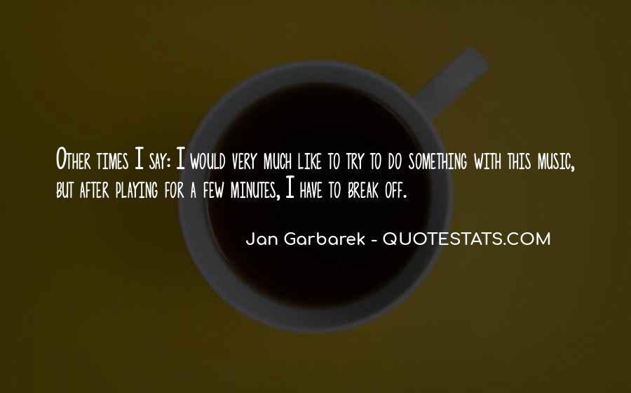 Jan Garbarek Quotes #305604