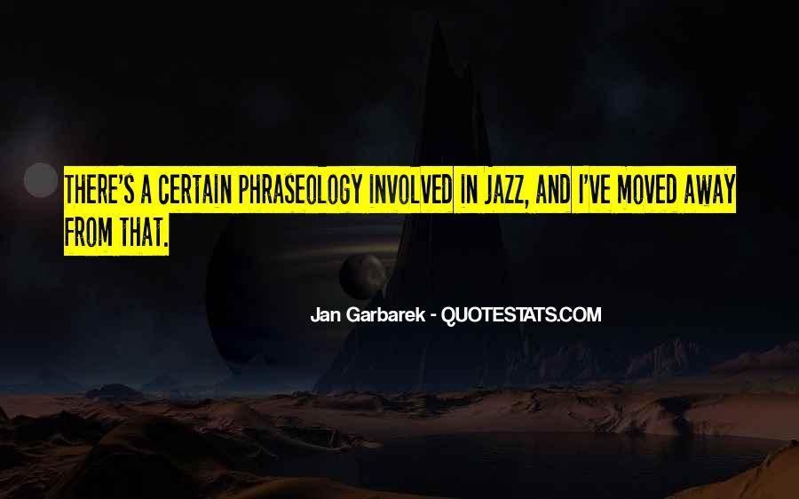 Jan Garbarek Quotes #704299