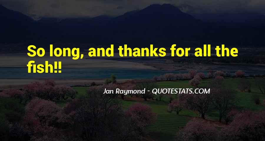 Jan Raymond Quotes #1837152