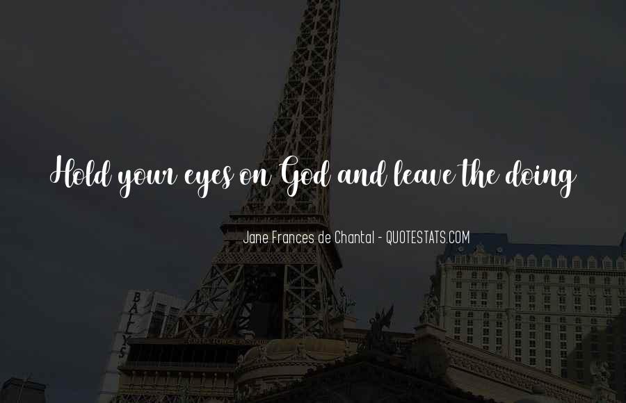 Jane Frances De Chantal Quotes #1066475