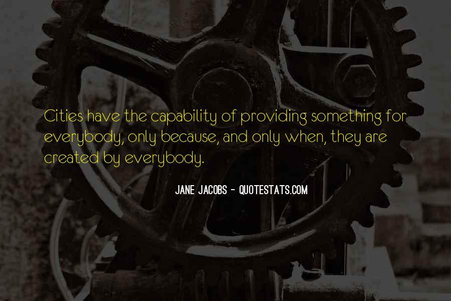 Jane Jacobs Quotes #1494131