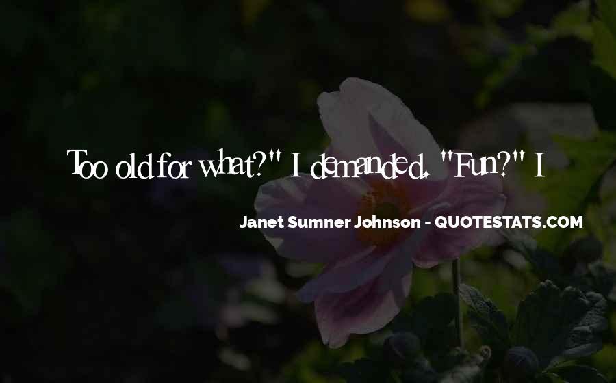Janet Sumner Johnson Quotes #104458