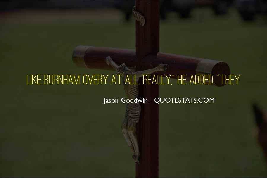 Jason Goodwin Quotes #871153