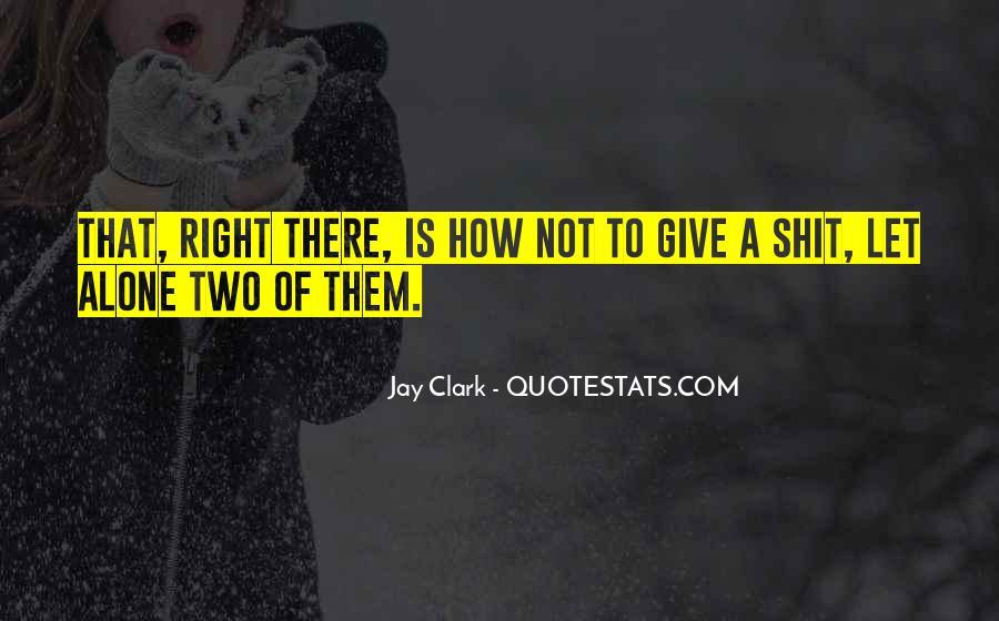 Jay Clark Quotes #1000686