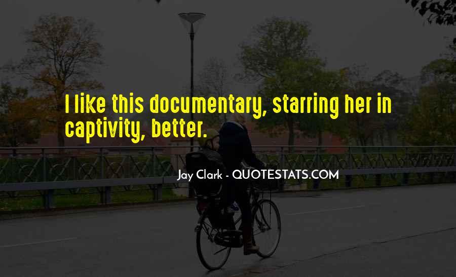 Jay Clark Quotes #1783332
