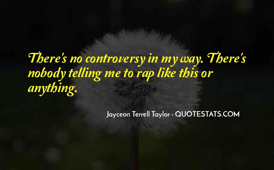 Jayceon Terrell Taylor Quotes #1439935