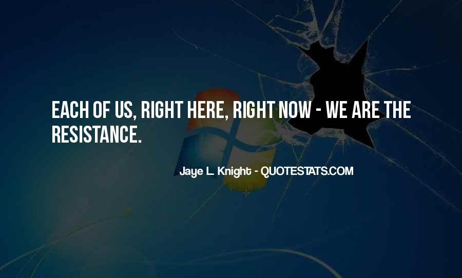 Jaye L. Knight Quotes #391481