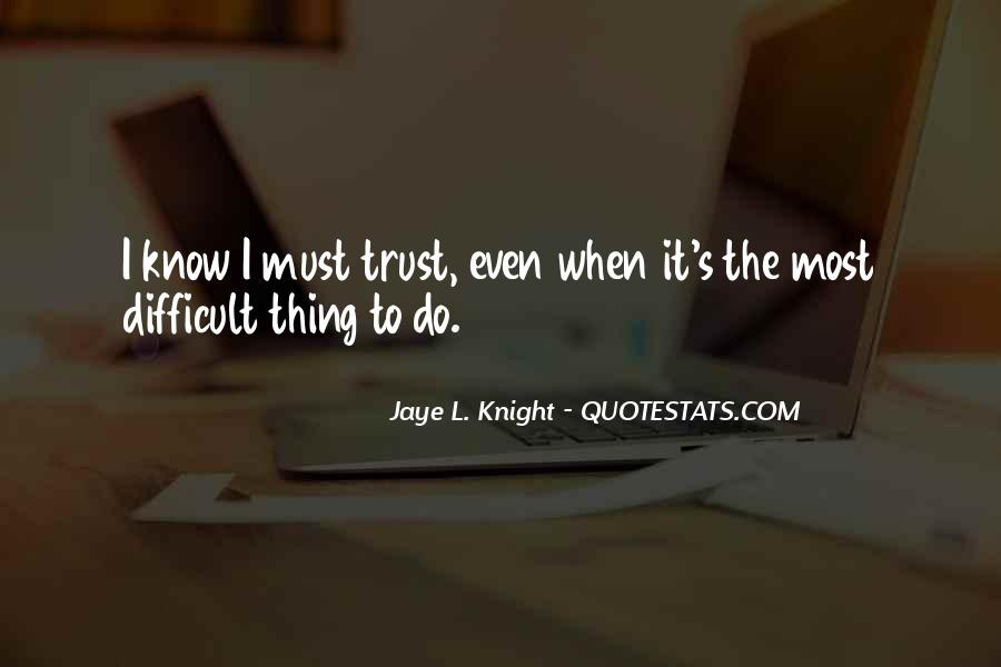 Jaye L. Knight Quotes #501575