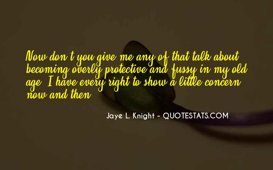 Jaye L. Knight Quotes #693852