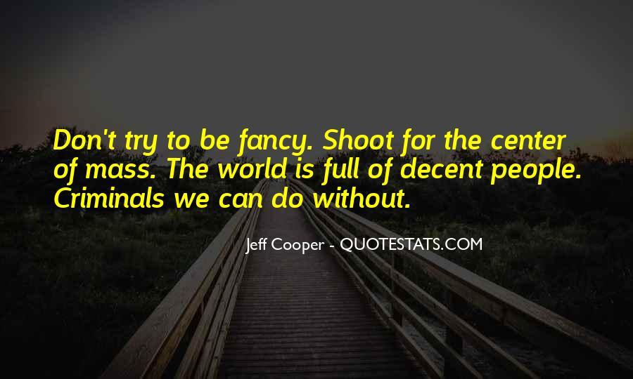 Jeff Cooper Quotes #1861059