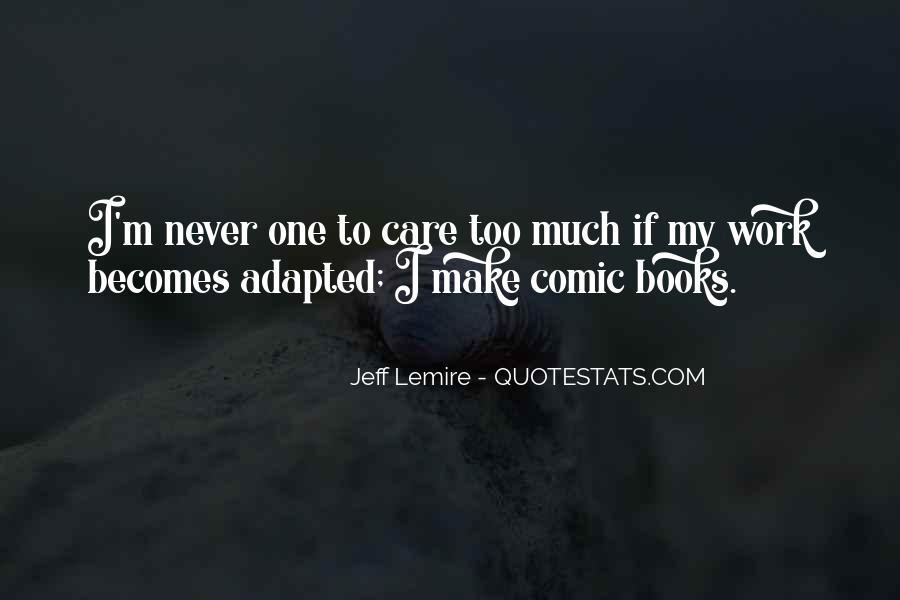 Jeff Lemire Quotes #906473