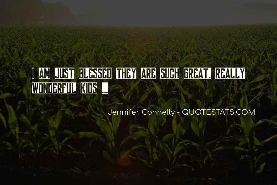 Jennifer Connelly Quotes #1170063