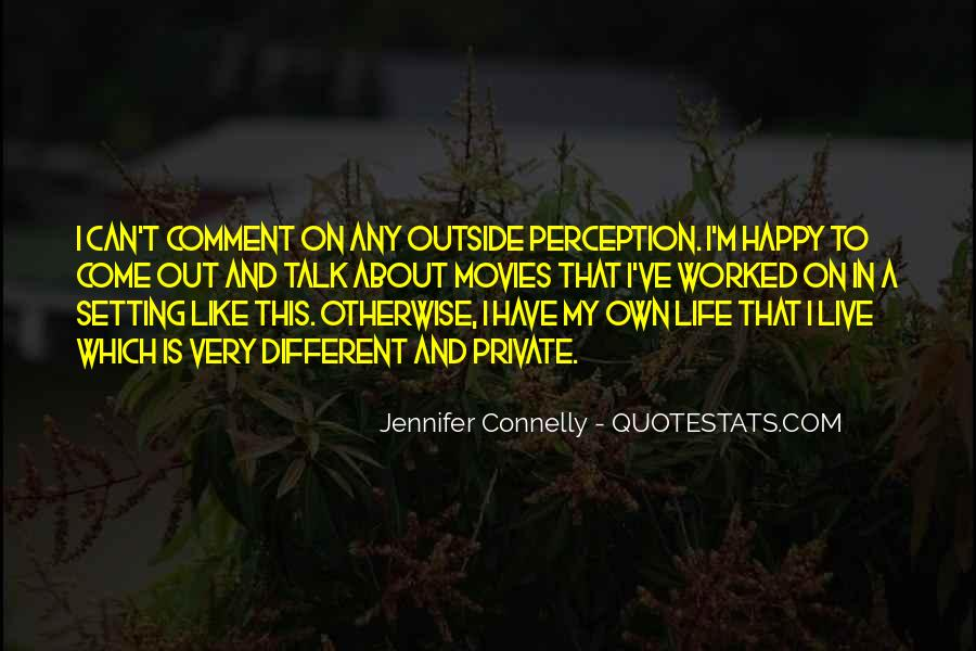 Jennifer Connelly Quotes #1736174