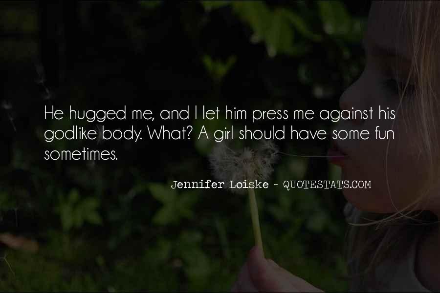 Jennifer Loiske Quotes #1467782