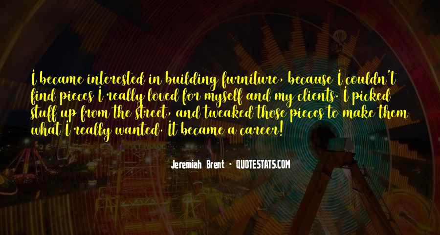 Jeremiah Brent Quotes #1367239