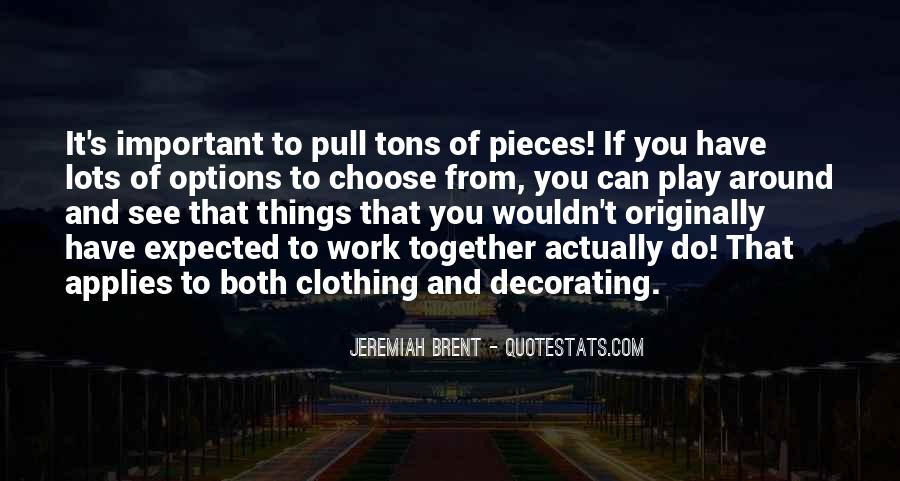 Jeremiah Brent Quotes #1448566