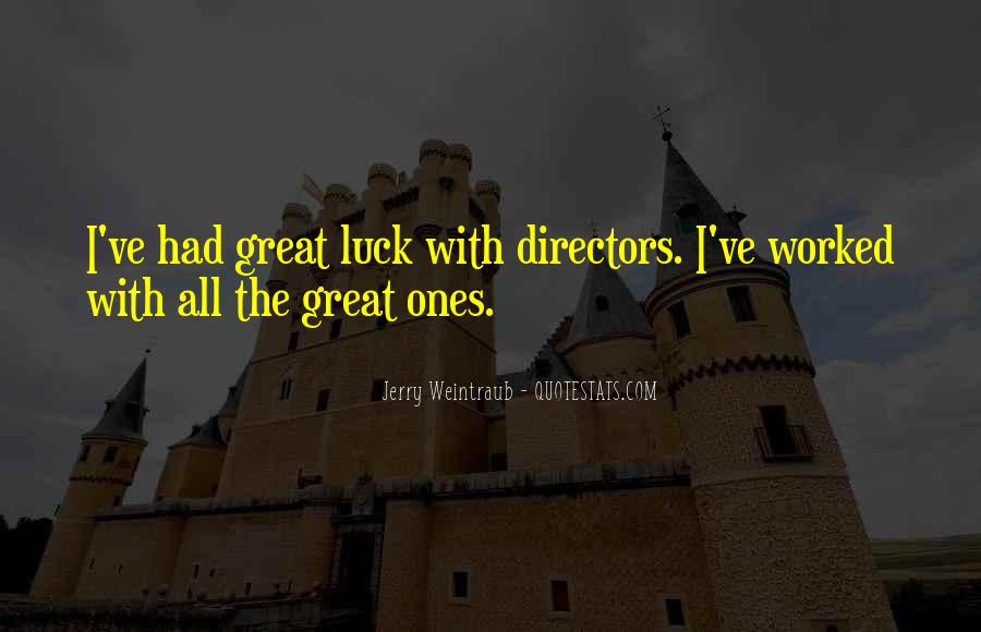 Jerry Weintraub Quotes #1495975