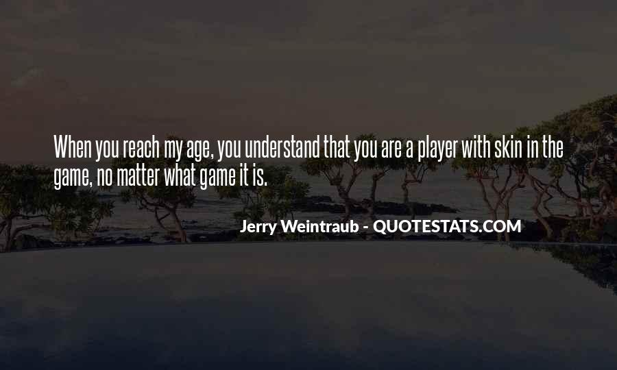 Jerry Weintraub Quotes #993646