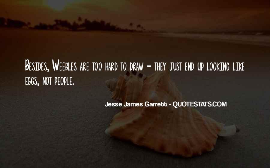Jesse James Garrett Quotes #279280