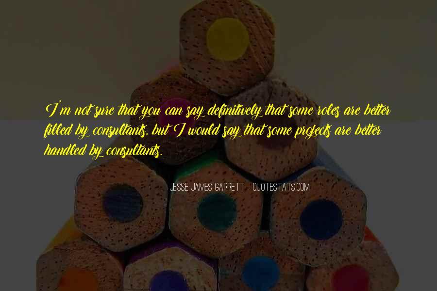 Jesse James Garrett Quotes #534135