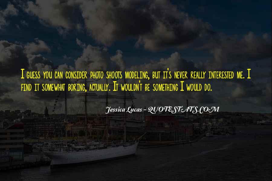 Jessica Lucas Quotes #1228814