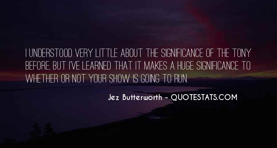 Jez Butterworth Quotes #1295183