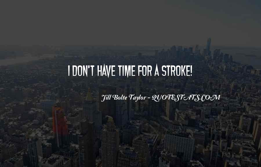 Jill Bolte Taylor Quotes #1224401