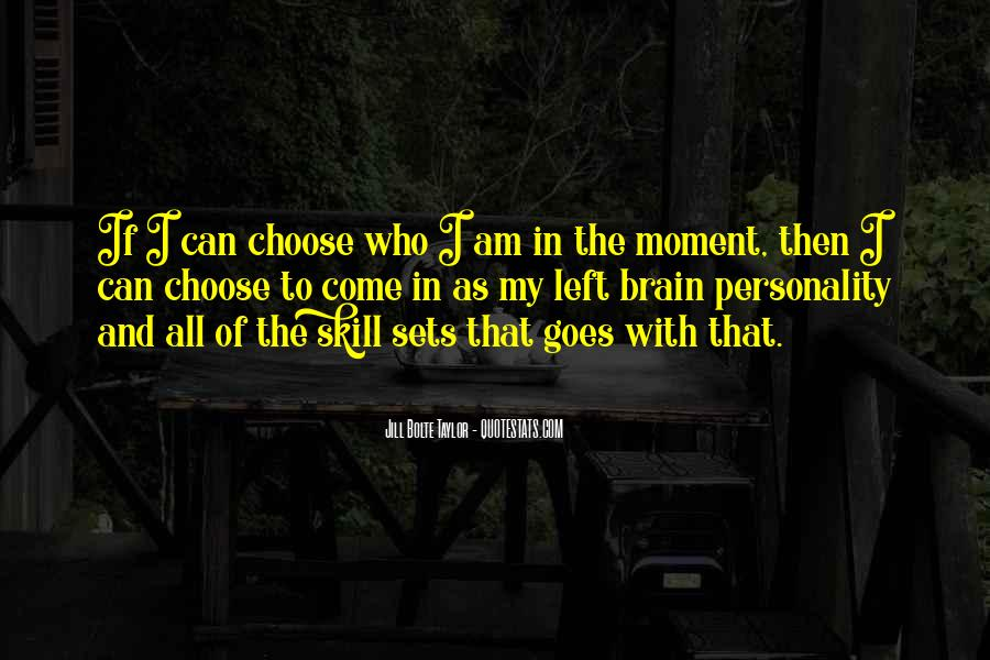 Jill Bolte Taylor Quotes #346490
