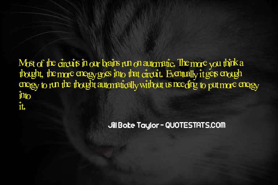 Jill Bolte Taylor Quotes #433276