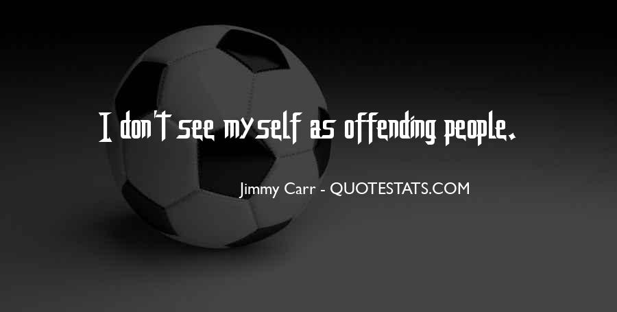 Jimmy Carr Quotes #1625550