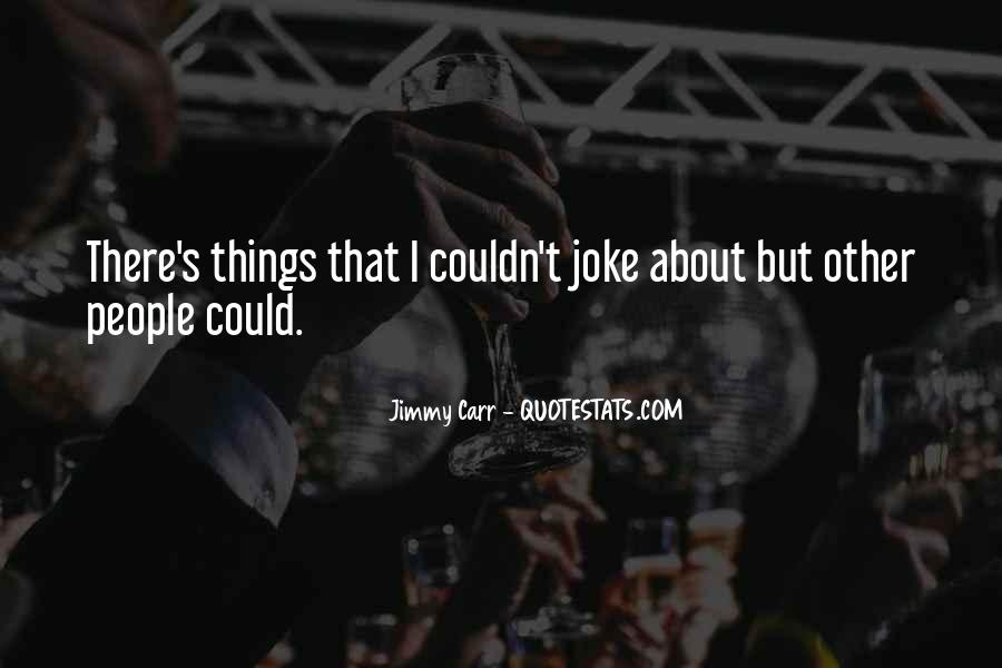 Jimmy Carr Quotes #1809114