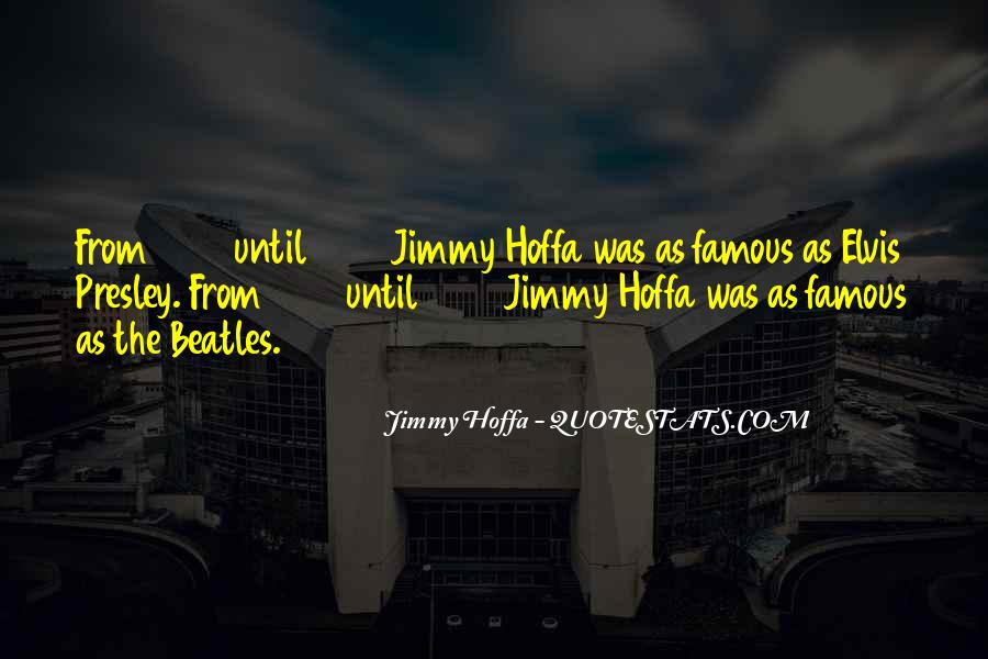 Jimmy Hoffa Quotes #1200619