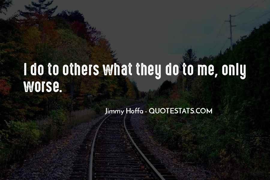 Jimmy Hoffa Quotes #1260774
