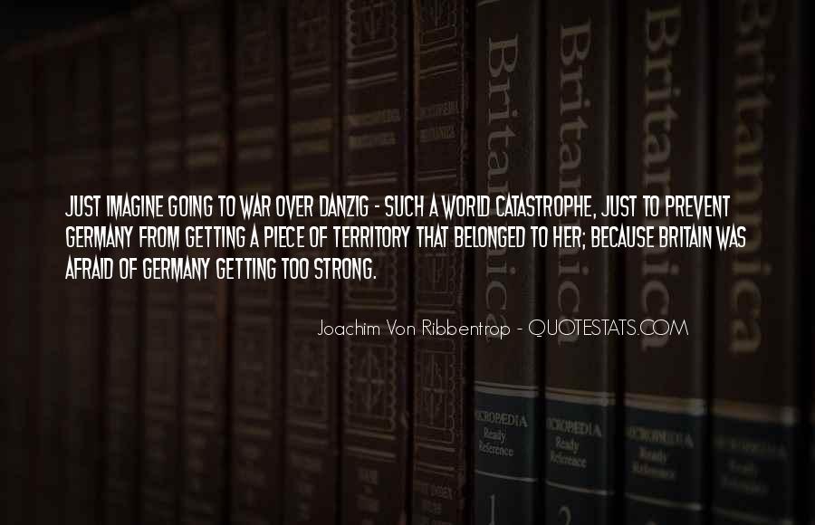 Joachim Von Ribbentrop Quotes #709676