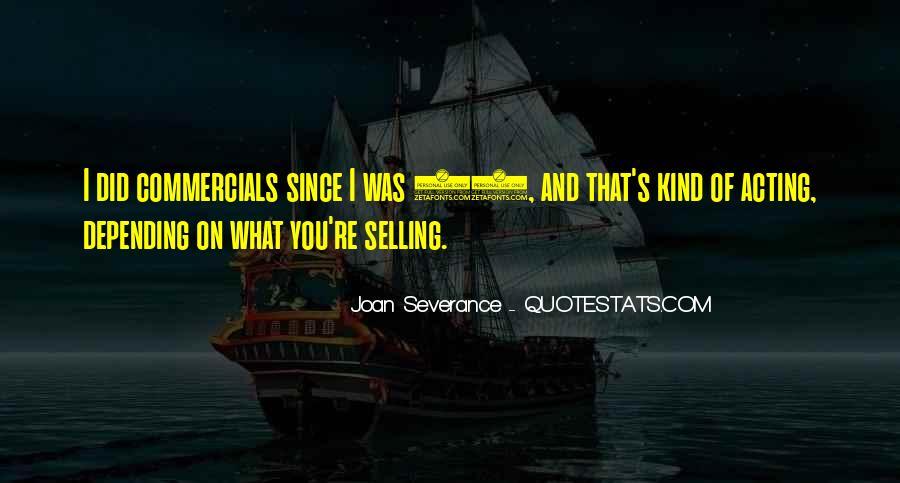 Joan Severance Quotes #1590010