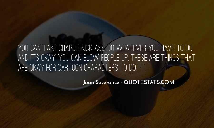 Joan Severance Quotes #1781259