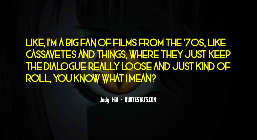 Jody Hill Quotes #24898