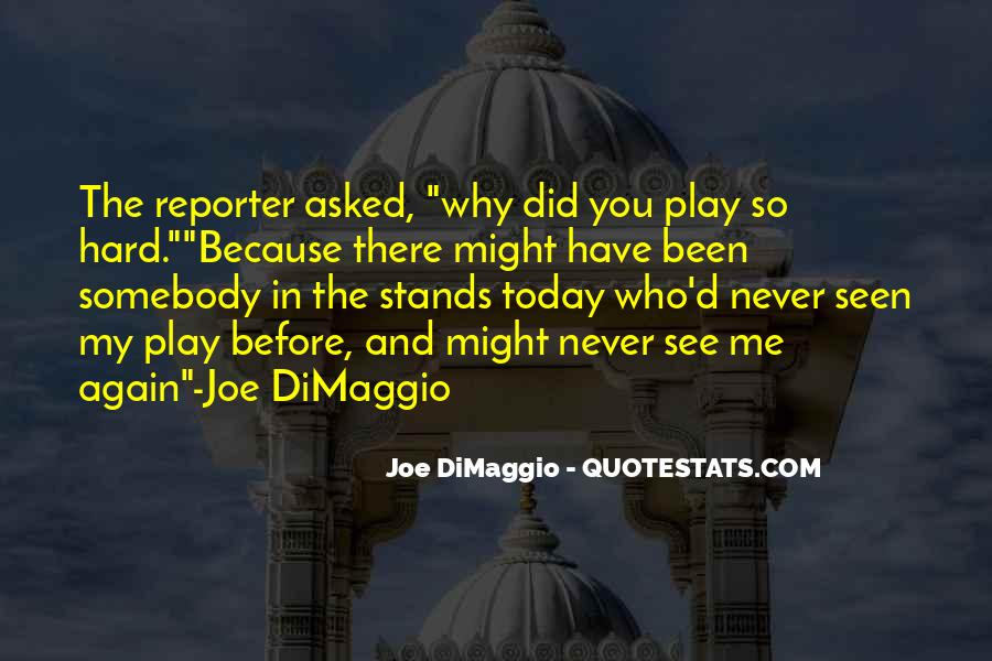 Joe DiMaggio Quotes #1382748