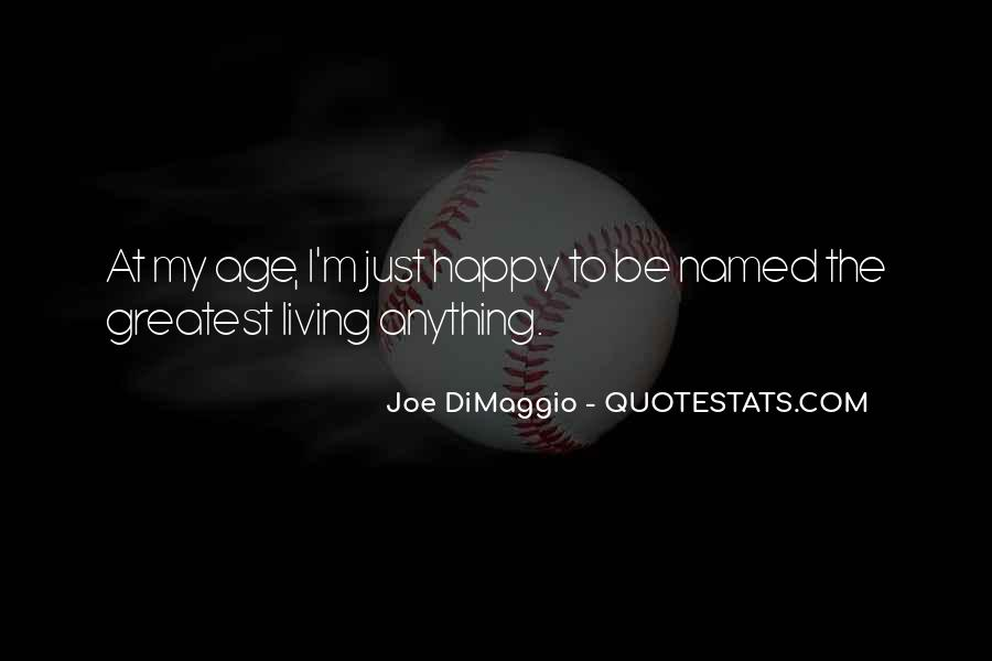 Joe DiMaggio Quotes #1862001